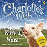 The Perfect Word (Charlotte's Web S.)