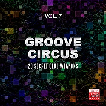 Groove Circus, Vol. 7 (20 Secret Club Weapons)