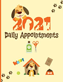 2021 Daily Appointments: Planner Diary For Dog Walker / Groomer / Pet Sitter / Trainer / Doggy Day Care With Hourly Slots...