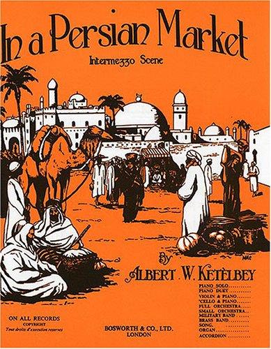Albert Ketelby: In A Persian Market (Original Piano)