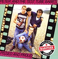 Pissed & Proud by PETTER & THE TEST TUBE BABIES (2008-05-13)