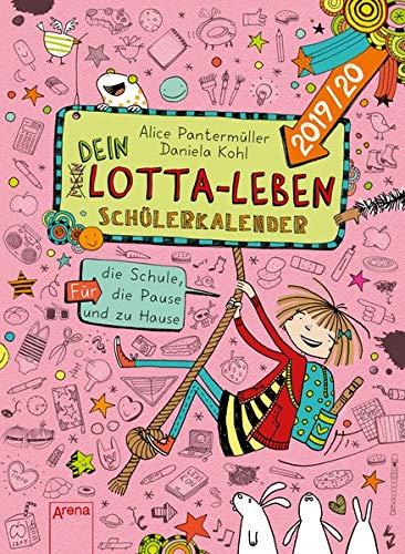 Mein Lotta-Leben / (Mein) Dein Lotta-Leben. Schülerkalender 2019/2020: Für die Schule, die Pause und zu Hause