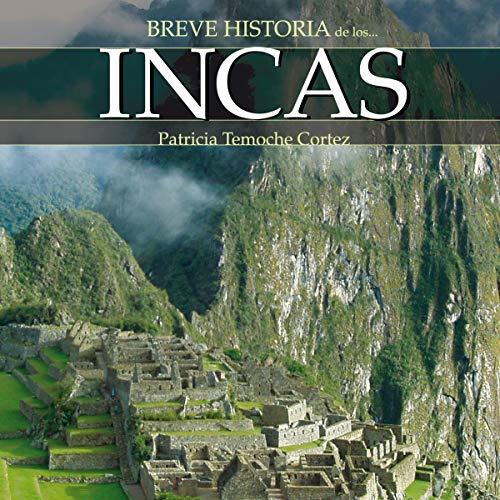 Breve historia de los incas (Narración en Castellano) [Brief History of the Incas] audiobook cover art