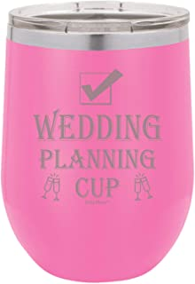 Shop4Ever Wedding Planning Cup Engraved Insulated Stainless Steel Wine Tumbler with Lid ~ Engagement Gift ~ (12 oz, Pink)