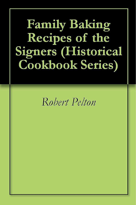 ジョージスティーブンソン宣言する韓国語Family Baking Recipes of the Signers (Historical Cookbook Series 8) (English Edition)