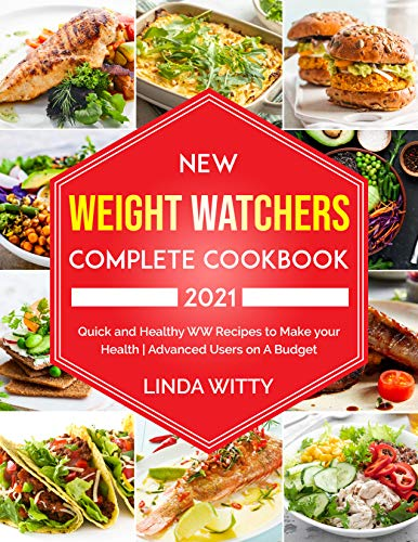 New Weight Watchers Complete Cookbook 2021: Quick and Healthy WW Recipes to Make your Health |...