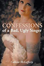 Confessions of a Bad, Ugly Singer