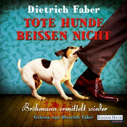 Tote Hunde beißen nicht (Henning Bröhmann 3) audiobook cover art