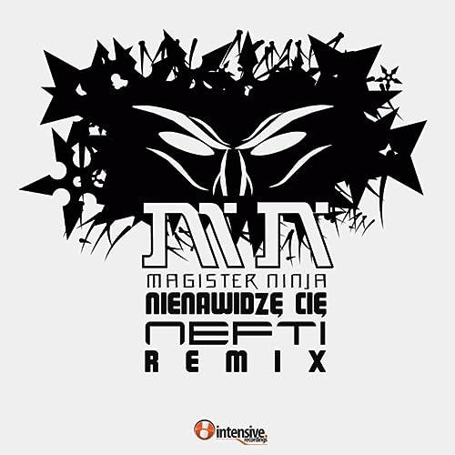 Nienawidze Cie Nefti Remix [Explicit] de Magister Ninja en ...