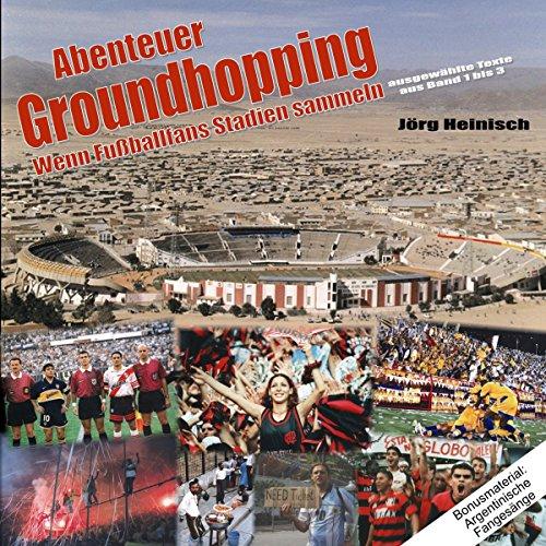 Abenteuer Groundhopping. Wenn Fußballfans Stadien sammeln Titelbild
