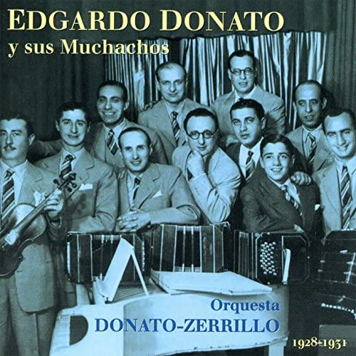 Edgardo Donato Y Sus Muchachos & Orquesta Donato-Zerrillo