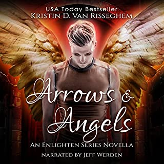 Arrows & Angels     Enlighten Series, Book 0              By:                                                                                                                                 Kristin D. Van Risseghem                               Narrated by:                                                                                                                                 Jeff Werden                      Length: 1 hr and 37 mins     1 rating     Overall 5.0