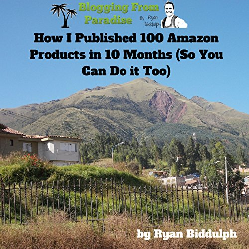 How I Published 100 Amazon Products in 10 Months (So You Can Do it Too)                   By:                                                                                                                                 Ryan Biddulph                               Narrated by:                                                                                                                                 Trevor Clinger                      Length: 46 mins     5 ratings     Overall 4.2