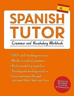 Spanish Tutor: Grammar and Vocabulary Workbook (Learn Spanish with Teach Yourself): Advanced beginner to upper intermediat...