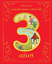 Cuentos para Niños de 3 Años/A Collection of Stories For 3 Year Olds (Spanish Edition)