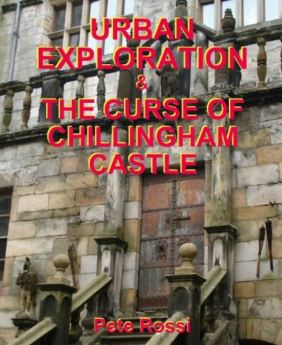 Urban Exploration & The Curse of Chillingham Castle (English Edition)