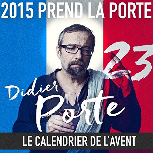 2015 prend la Porte - Le calendrier de l'avent : du 1er au 12 décembre 2015 audiobook cover art