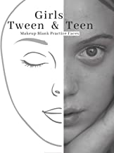 Girls Tween & Teen  Makeup Blank  Faces Paper Sheets Workbook to Practice & Record Different Techniques: Accessory Workbook for Practice & Visual ... & Glamour for Young & Mature Woman and Girls)