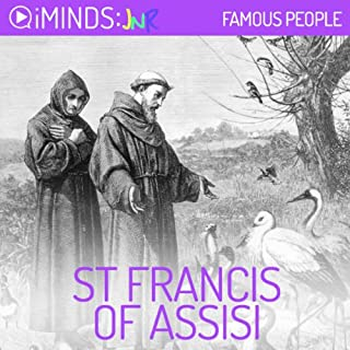 St Francis of Assisi     Famous People              By:                                                                                                                                 iMinds                               Narrated by:                                                                                                                                 Leah Vandenberg                      Length: 5 mins     9 ratings     Overall 3.9