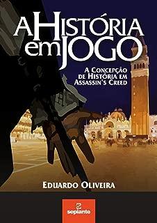 A História em Jogo.: A Concepção de História em Assassin's Creed.