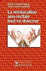 La rééducation ano-rectale tout en douceur de Hélène Colangeli Hagège