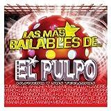 Mas Bailables by El Pulpo Alfredo y Sus Teclados (2007-04-03)
