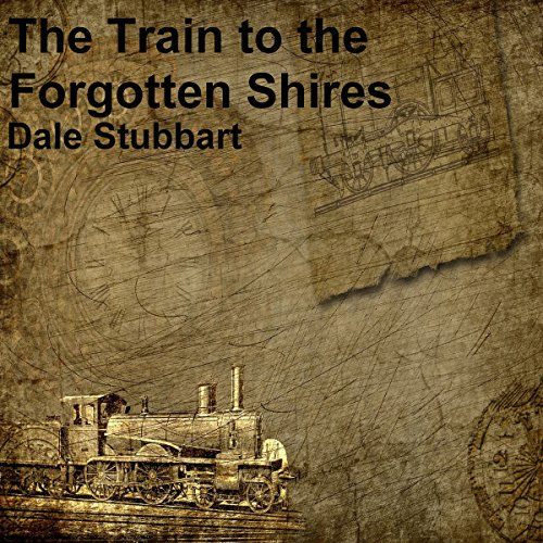 The Train to the Forgotten Shires audiobook cover art