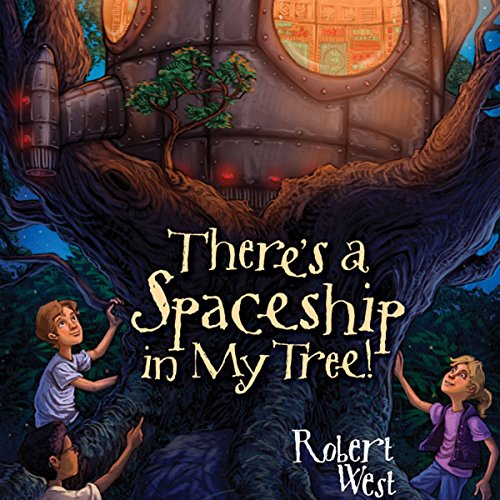 There's a Spaceship in My Tree!: Episode I audiobook cover art