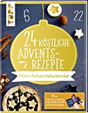 24 köstliche Adventsrezepte. Mein Adventskalender: Das Adventskalender-Buch. Verschlossene Seiten zum Auftrennen
