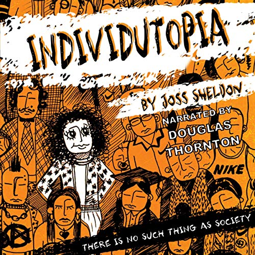 Individutopia Audiobook By Joss Sheldon cover art