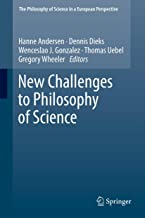 New Challenges to Philosophy of Science (The Philosophy of Science in a European Perspective Book 4)