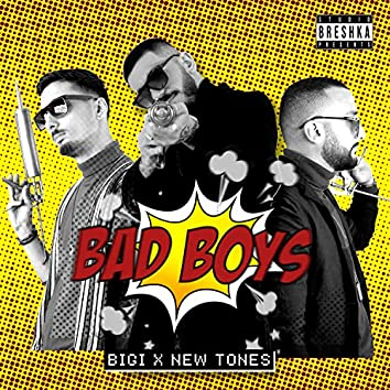 Bad Boys (feat. New Tones)