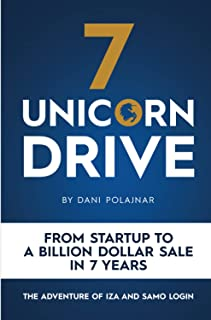7 Unicorn Drive: From Startup to a Billion Dollar Sale in 7 Years - The Adventure of Iza and Samo Login