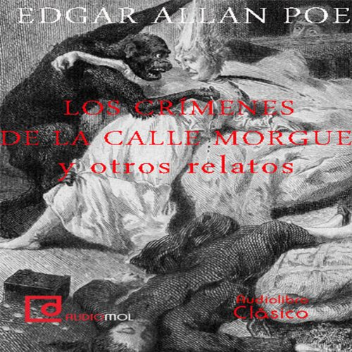 Los crímenes de la calle Morgue y otros relatos [The Murders in the Rue Morgue and Other Stories] cover art