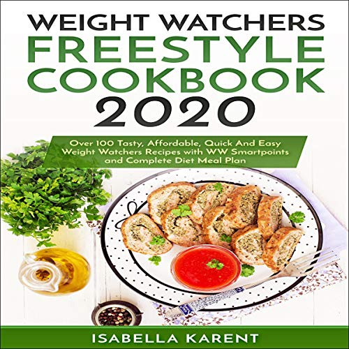 Weight Watchers Freestyle Cookbook 2020 Audiobook By Isabella Karent cover art