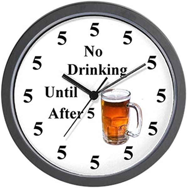 CafePress No Drinking Until After Five Unique Decorative 10 Wall Clock