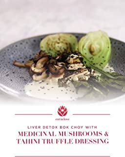 Clip: Liver Detox Bok Choy with Medicinal Mushrooms and Tahini and Truffle Dressing