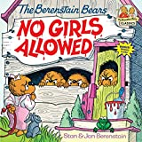 The Berenstain Bears No Girls Allowed (First Time Books(R)): 0000 enhance Apr, 2021