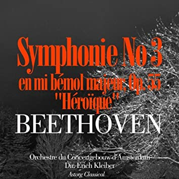 Beethoven: Symphonie No. 3 en mi bémol majeur, Op. 55, 'Héroïque'