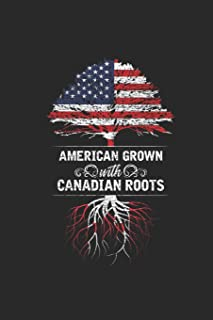 American Grown With Canadian Roots: Dotted Bullet Grid Notebook / Journal (6 X 9 -120 Pages) – Gift Idea for Canadian Pride Canada Flag
