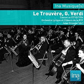 Le Trouvère, G. Verdi, Concert du 07/10/1954, Orchestre Lyrique et Chœurs de la RTF, Jules Gressier (dir)