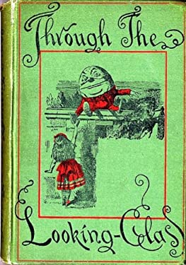 Through the Looking-Glass, and What Alice Found There (Illustrated by Peter Newell)