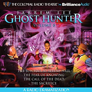 Jarrem Lee - Ghost Hunter - The Suicides at Sevens Hall, The Fear of Knowing, The Call of the Dead and The Sacrifice     A Radio Dramatization              By:                                                                                                                                 Gareth Tilley                               Narrated by:                                                                                                                                 Jerry Robbins,                                                                                        The Colonial Radio Players                      Length: 1 hr and 45 mins     45 ratings     Overall 4.3