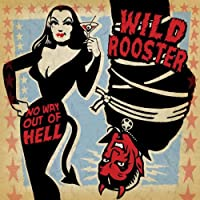 No Way Out Of Hell by Wild Rooster (2013-02-01)
