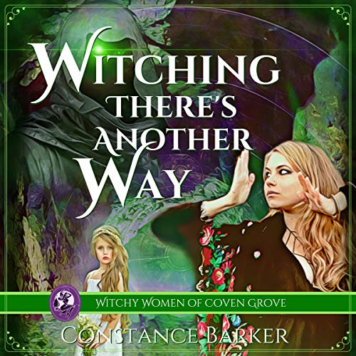 Witching There's Another Way Audiobook By Constance Barker cover art
