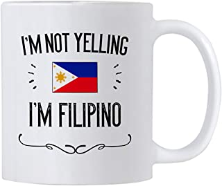 Philippines Pride Souvenir and Gifts. I'm Not Yelling I'm Filipino 11 Ounce Coffee Mug. Gift Idea for Proud Wife, Husband, Friend or Coworker Featuring the Country Flag.
