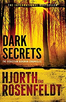 Dark Secrets by [Michael Hjorth, Hans Rosenfeldt]