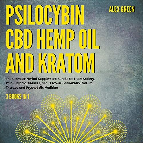 Psilocybin, CBD Hemp Oil and Kratom 3 Books in 1 audiobook cover art