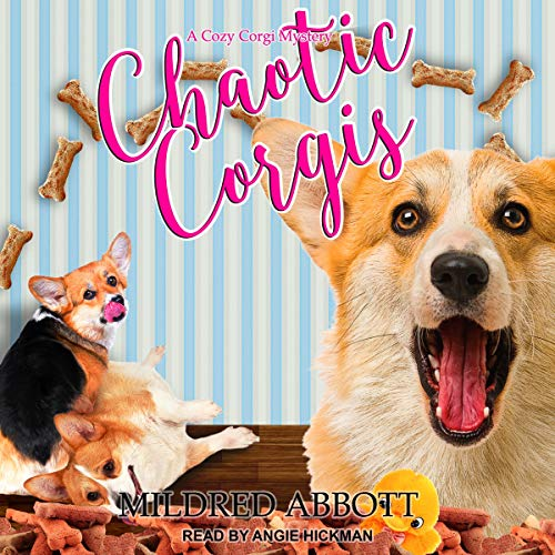 Chaotic Corgis     Cozy Corgi Mysteries Series, Book 6              By:                                                                                                                                 Mildred Abbott                               Narrated by:                                                                                                                                 Angie Hickman                      Length: 6 hrs and 35 mins     7 ratings     Overall 4.9