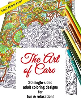 The Art of Caro: 20 adult coloring designs for fun & relaxation!